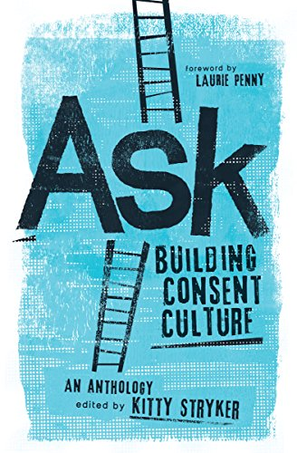 Ask: Building Consent Culture - Kitty Stryker