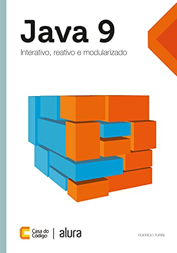 Java 9: Interativo, reativo e modularizado (Caelum)