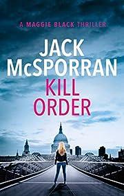 Kill Order (Maggie Black Book 1) by Jack…