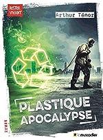 Plastique apocalypse - Arthur Ténor