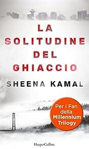 La solitudine del ghiaccio de Sheena Kamal