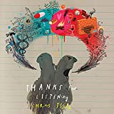 Thanks For Listening (2017)