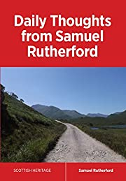 Daily Thoughts from Samuel Rutherford…