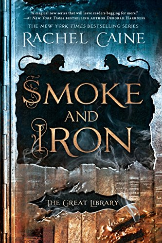 Smoke and Iron (The Great Library, #4) by Rachel Caine