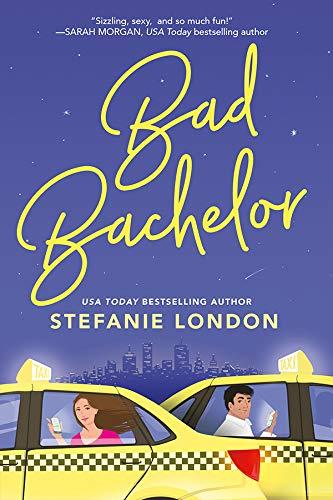 Bad Bachelor by Stefanie London - Smart Bitches, Trashy Books