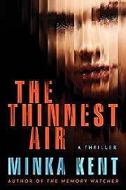 The Thinnest Air por Minka Kent