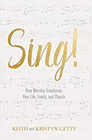 Sing!: How Worship Transforms Your Life,…