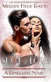 Shot at Love: Renegades 8 (The Renegades…