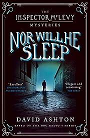 Nor Will He Sleep: An Inspector McLevy…