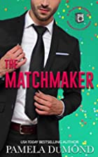 The Matchmaker (A Playing Dirty Romantic…