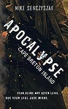 Apocalypse - Cape Breton Island by Mike…