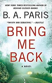 Bring Me Back: A Novel af B. A. Paris