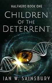 Children Of The Deterrent (Halfhero Book 1)…
