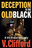 Deception is the Old Black: A Viv Fraser Mystery
