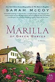 Marilla of Green Gables: A Novel –…