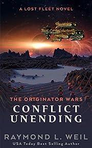 The Originator Wars: Conflict Unending: A…