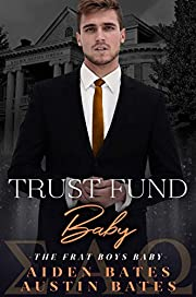 Trust Fund Baby: An Mpreg Romance (Frat Boys…