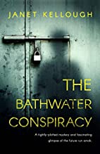 The Bathwater Conspiracy by Janet Kellough