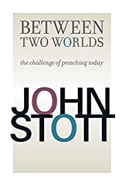 Between Two Worlds por John Stott