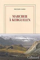 Marcher à Kerguelen by…