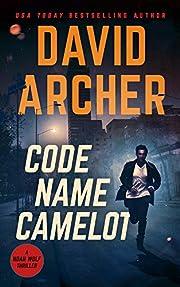 Code Name Camelot - An Action Thriller Novel…