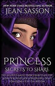 Princess: Secrets to Share de Jean Sasson