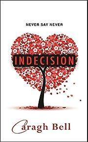 Indecision (Follow Your Heart Book 1) de…