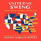 United We Swing: Best Of The Jazz At Lincoln Center Galas (2018)