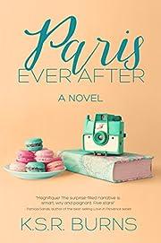 Paris Ever After: A Novel af K. S. R. Burns