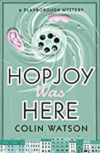 Hopjoy Was Here (A Flaxborough Mystery) by…