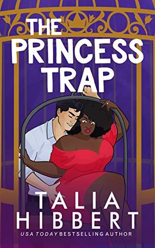 The Princess Trap by Talia Hibbert - Smart Bitches, Trashy Books