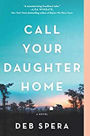 Call Your Daughter Home: A Novel –…