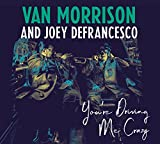 You're Driving Me Crazy [with Joey DeFrancesco] (2018)