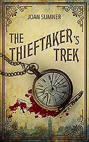 The Thieftaker's Trek de Joan S. Sumner