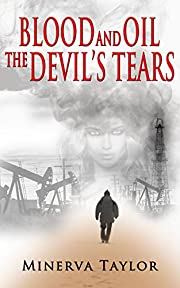 Blood and Oil; The Devil's Tears The…
