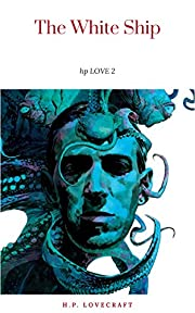 The White Ship by H.P. Lovecraft