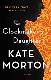 The Clockmaker's Daughter: A Novel by Kate…