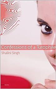 Confessions of a Turophile av Shalini Singh
