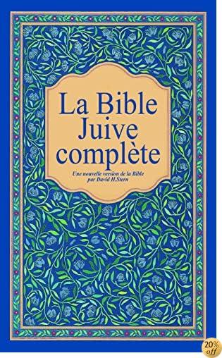 By Marc Alain Ouaknin La Bible Juive Compl Te Une Version Fran Aise Du Tanakh Ancien Testament Et De La Brit Hadachah Nouveau Testamen Pdf Epub Telecharger