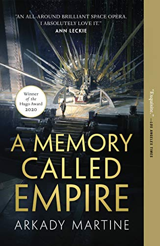 A Memory Called Empire (Teixcalaan, #1) by Arkady Martine