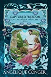Captured Freedom (Lost Children of the Prophet Book 2)