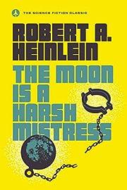 The Moon Is a Harsh Mistress de Robert A.…