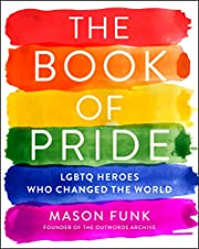 The Book of Pride: LGBTQ Heroes Who Changed…