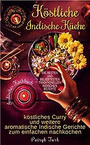 Köstliche Indische Küche:…