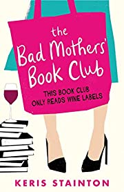 The Bad Mothers' Book Club: A laugh-out-loud…