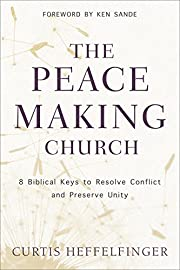 The Peacemaking Church: 8 Biblical Keys to…