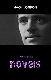 Jack London Collection: The Complete Novels…