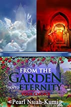 From the Garden into Eternity: Your Choice…