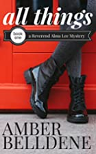 All Things (A Reverend Alma Lee Mystery Book…