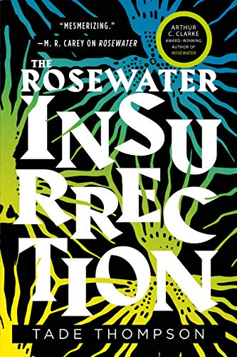 The Rosewater Insurrection (The Wormwood Trilogy #2) by Tade Thompson